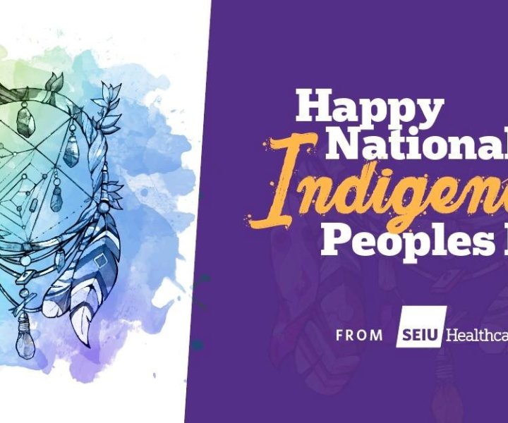 SEIU Healthcare is proud to recognize National Indigenous Peoples Day, a day for all Canadians to celebrate the time-honoured heritage, diverse cultures, and outstanding achievements of all First Nations, Inuit and Métis peoples.
