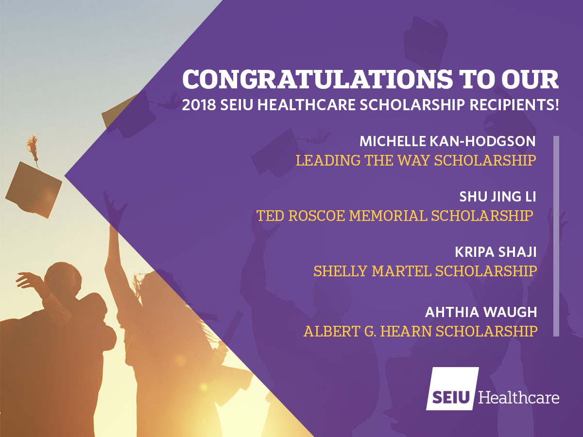 Congratulations to our 2018 SEIU Healthcare Scholarship Recipients!